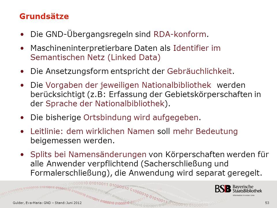 Gulder, Eva-Maria: GND – Stand: Juni 2012 Grundsätze Die GND-Übergangsregeln sind RDA-konform.