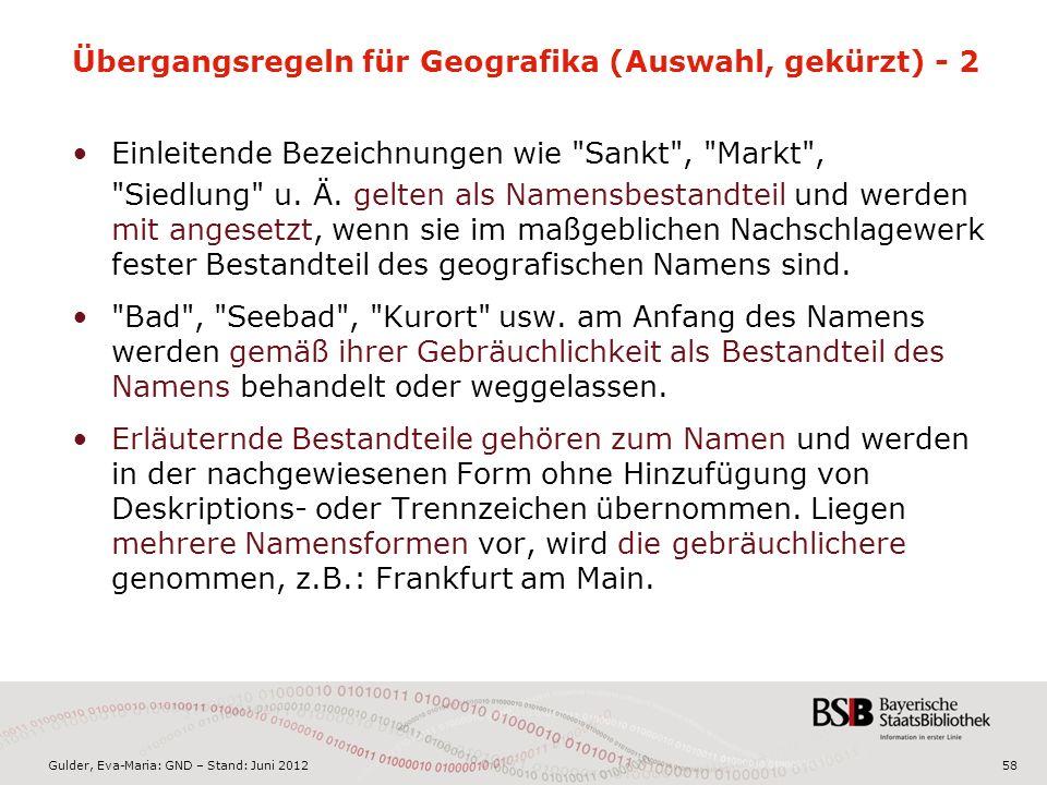 Gulder, Eva-Maria: GND – Stand: Juni 2012 Übergangsregeln für Geografika (Auswahl, gekürzt) - 2 Einleitende Bezeichnungen wie Sankt , Markt , Siedlung u.