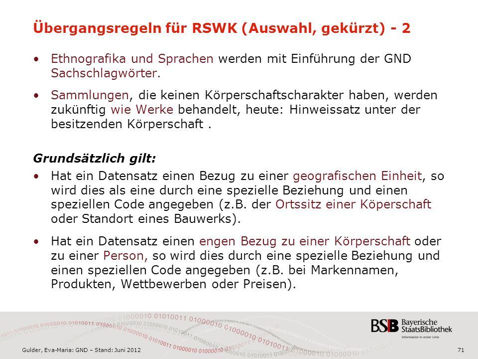 Gulder, Eva-Maria: GND – Stand: Juni 2012 Übergangsregeln für RSWK (Auswahl, gekürzt) - 2 Ethnografika und Sprachen werden mit Einführung der GND Sachschlagwörter.