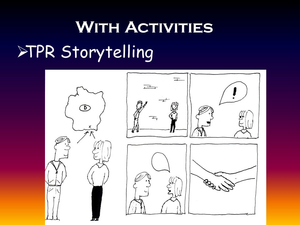 With Activities  TPR Storytelling