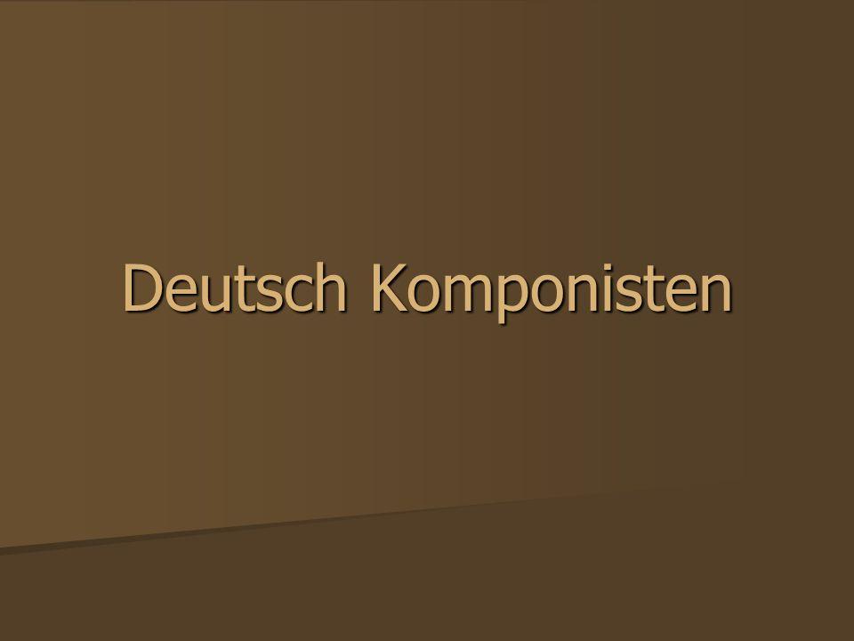 Deutsch Komponisten