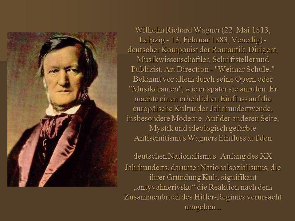 Wilhelm Richard Wagner (22. Mai 1813, Leipzig - 13.