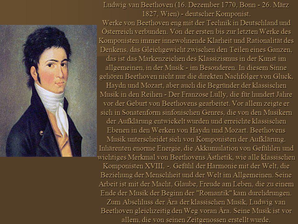 Ludwig van Beethoven (16. Dezember 1770, Bonn - 26.
