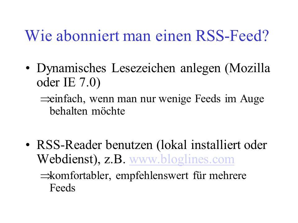 Wie abonniert man einen RSS-Feed? Dynamisches Lesezeichen anlegen (Mozilla oder IE 7.0)  einfach, wenn man nur wenige Feeds im Auge behalten möchte R