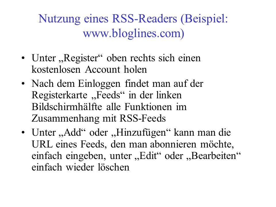 """Nutzung eines RSS-Readers (Beispiel: www.bloglines.com) Unter """"Register"""" oben rechts sich einen kostenlosen Account holen Nach dem Einloggen findet ma"""
