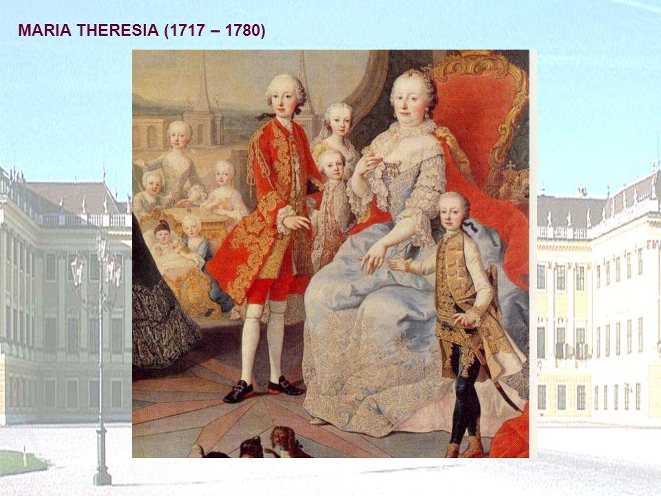 MARIA THERESIA (1717 – 1780)