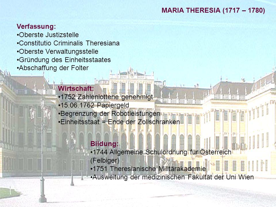 1765 starb Kaiser Franz I – ernannte ältesten Sohn Joseph II zum Mitregent 29.11.1780 Maria Theresia stirbt in der Hofburg REGIERUNGSZEIT MARIA THERESIA (1717 – 1780)