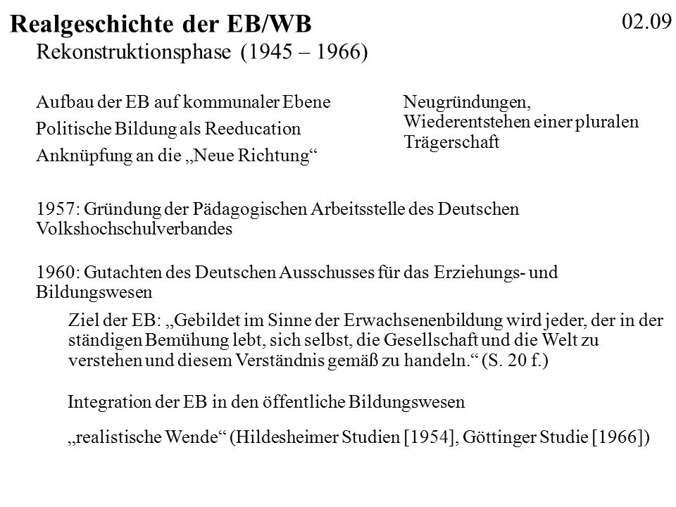 """1967: Bochumer Plan (Knoll) 02.10 Realgeschichte der EB/WB Die große Bildungsreform (1967 - 1980) - WB als """"Fortsetzung oder Wiederaufnahme organisierten Lernens nach Abschluss einer unterschiedlich ausgedehnten ersten Bildungsphase (S."""