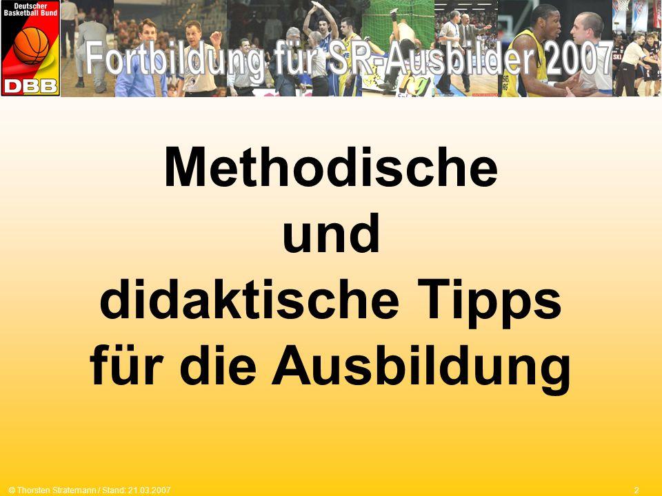 2© Thorsten Stratemann / Stand: 21.03.2007 Methodische und didaktische Tipps für die Ausbildung