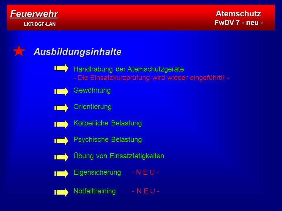 Ausbildungsinhalte Handhabung der Atemschutzgeräte - Die Einsatzkurzprüfung wird wieder eingeführt!.