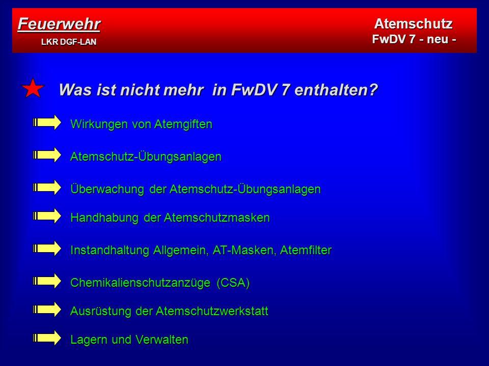 Feuerwehr LKR DGF-LAN Atemschutz FwDV 7 - neu - Was ist nicht mehr in FwDV 7 enthalten.