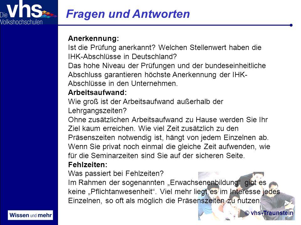 © vhs-Traunstein Fragen und Antworten Anerkennung: Ist die Prüfung anerkannt.