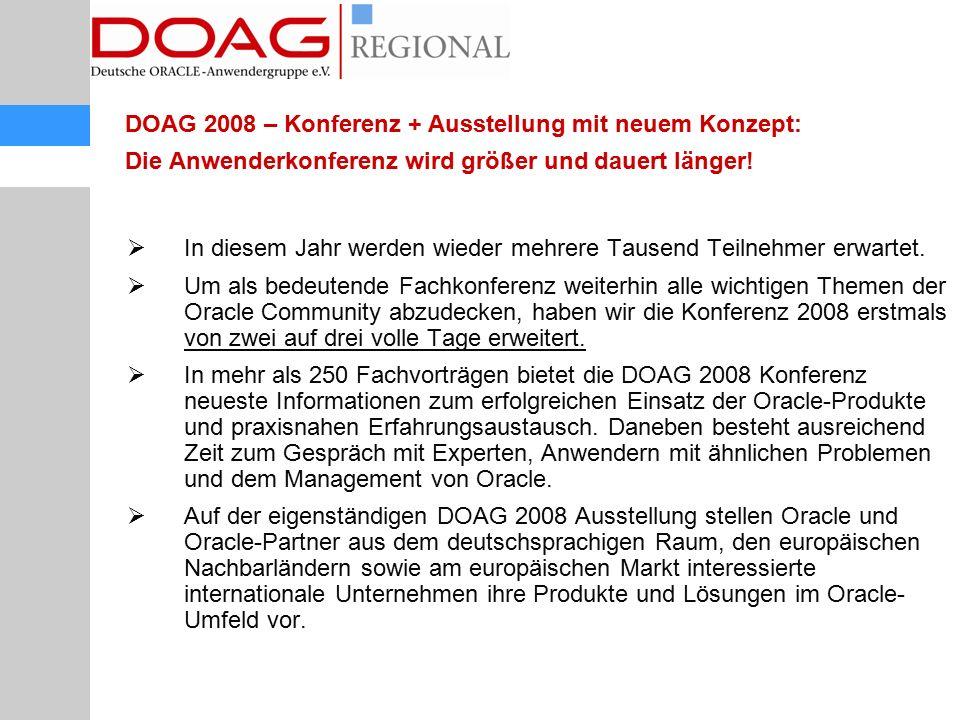 DOAG 2008 – Konferenz + Ausstellung mit neuem Konzept: Die Anwenderkonferenz wird größer und dauert länger!  In diesem Jahr werden wieder mehrere Tau