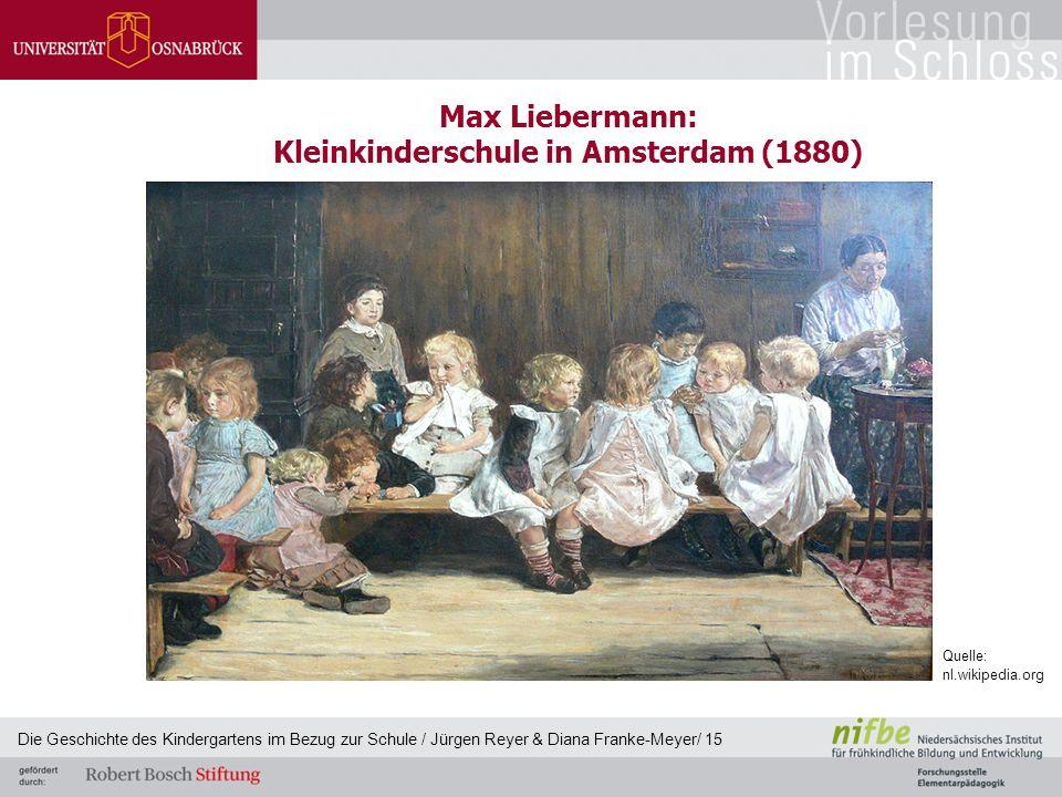 Max Liebermann: Kleinkinderschule in Amsterdam (1880) Die Geschichte des Kindergartens im Bezug zur Schule / Jürgen Reyer & Diana Franke-Meyer/ 15 Que