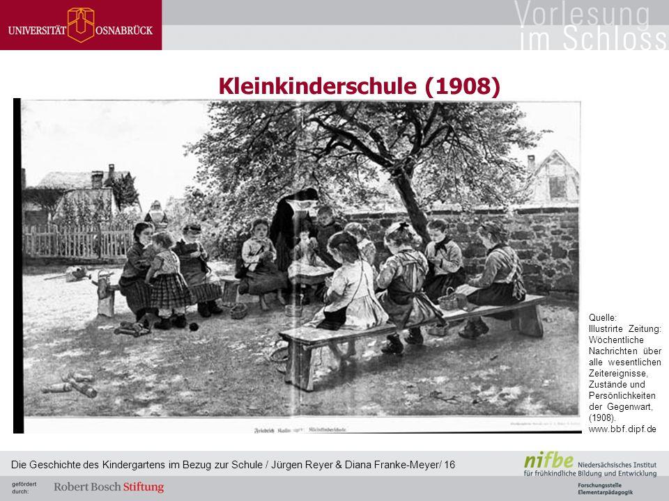 Kleinkinderschule (1908) Die Geschichte des Kindergartens im Bezug zur Schule / Jürgen Reyer & Diana Franke-Meyer/ 16 Quelle: Illustrirte Zeitung: Wöc
