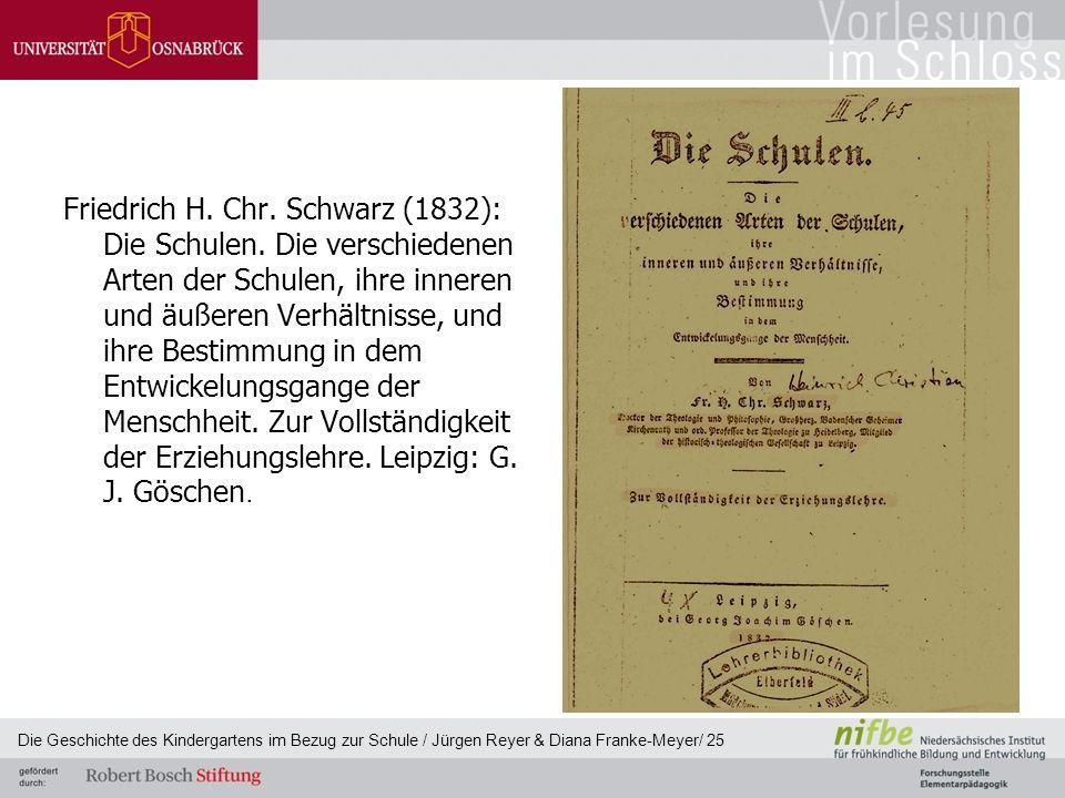 Friedrich H. Chr. Schwarz (1832): Die Schulen. Die verschiedenen Arten der Schulen, ihre inneren und äußeren Verhältnisse, und ihre Bestimmung in dem