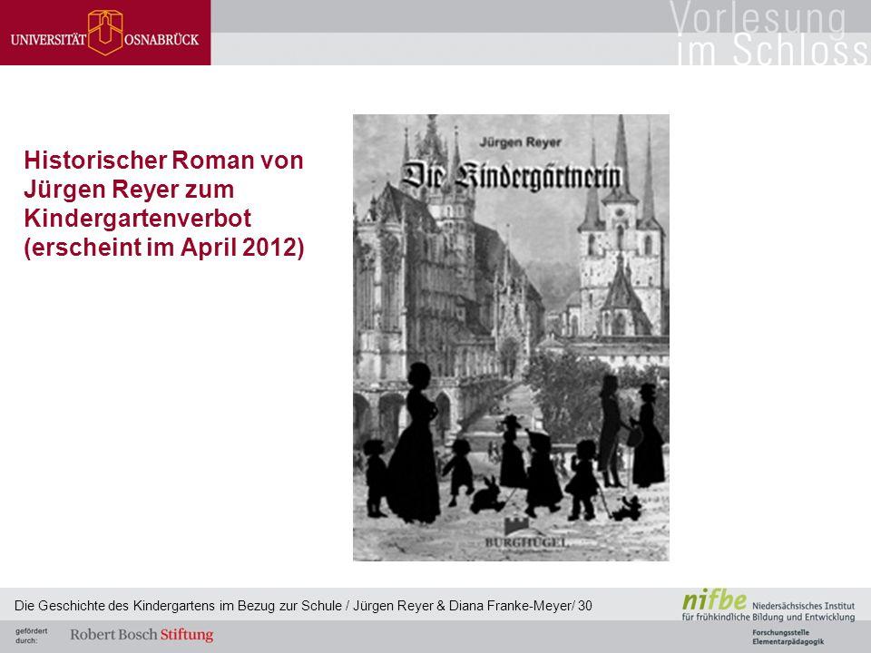 Historischer Roman von Jürgen Reyer zum Kindergartenverbot (erscheint im April 2012) Die Geschichte des Kindergartens im Bezug zur Schule / Jürgen Rey