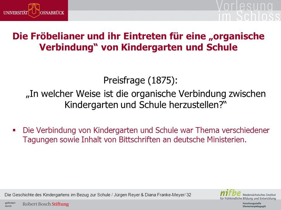 """Die Fröbelianer und ihr Eintreten für eine """"organische Verbindung"""" von Kindergarten und Schule Preisfrage (1875): """"In welcher Weise ist die organische"""