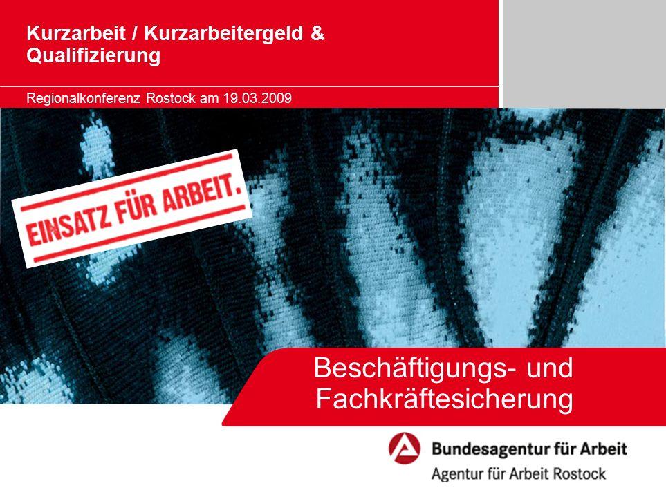 Seite 12 Regionalkonferenz Rostock am 19.03.2009 Bildungsgutschein - Qualifizierung während Kurzarbeit Förderung von Qualifizierungsmaßnahmen für gering qualifizierte Beschäftigte i.S.