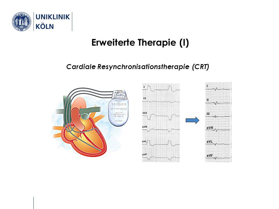Erweiterte Therapie (I) Cardiale Resynchronisationstherapie (CRT) Therapie