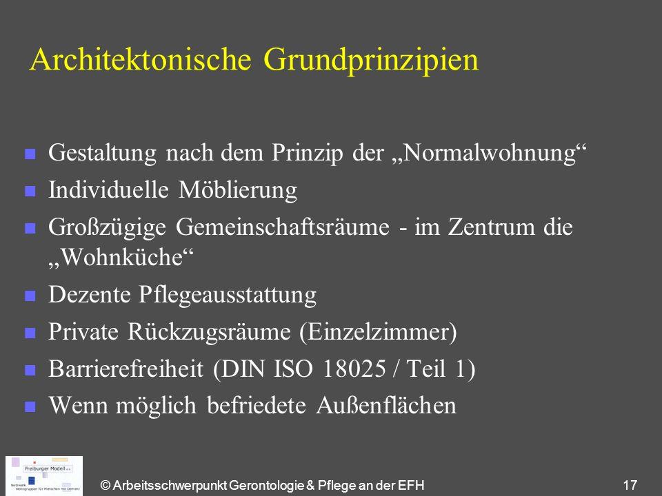 """© Arbeitsschwerpunkt Gerontologie & Pflege an der EFH 17 Architektonische Grundprinzipien n Gestaltung nach dem Prinzip der """"Normalwohnung"""" n Individu"""