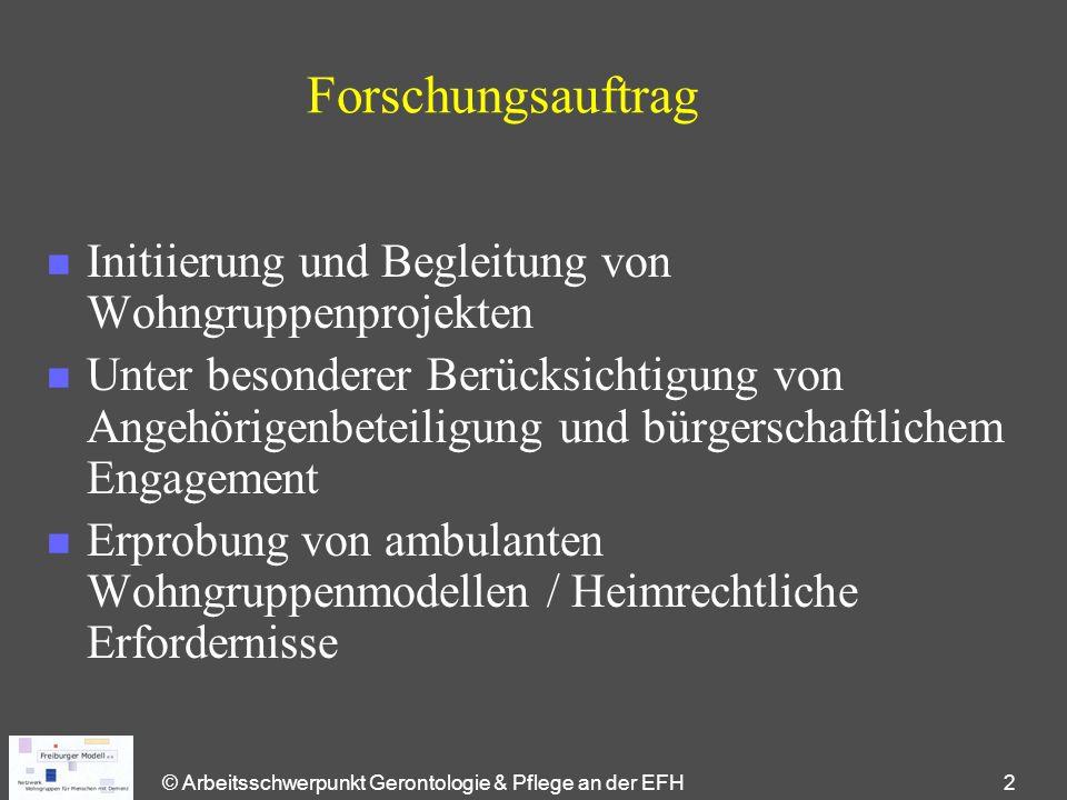 © Arbeitsschwerpunkt Gerontologie & Pflege an der EFH 2 Forschungsauftrag n Initiierung und Begleitung von Wohngruppenprojekten n Unter besonderer Ber