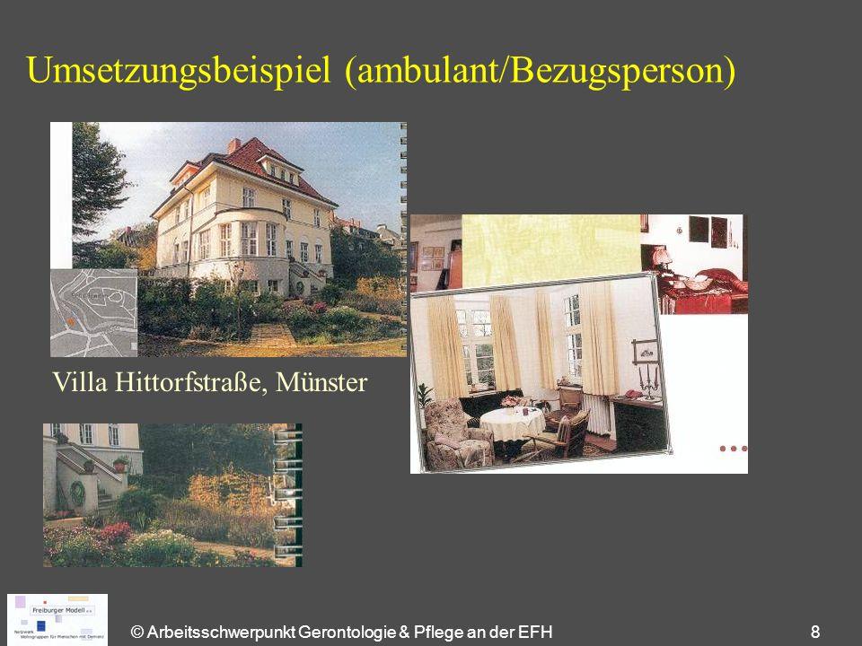 © Arbeitsschwerpunkt Gerontologie & Pflege an der EFH 8 Umsetzungsbeispiel (ambulant/Bezugsperson) Villa Hittorfstraße, Münster