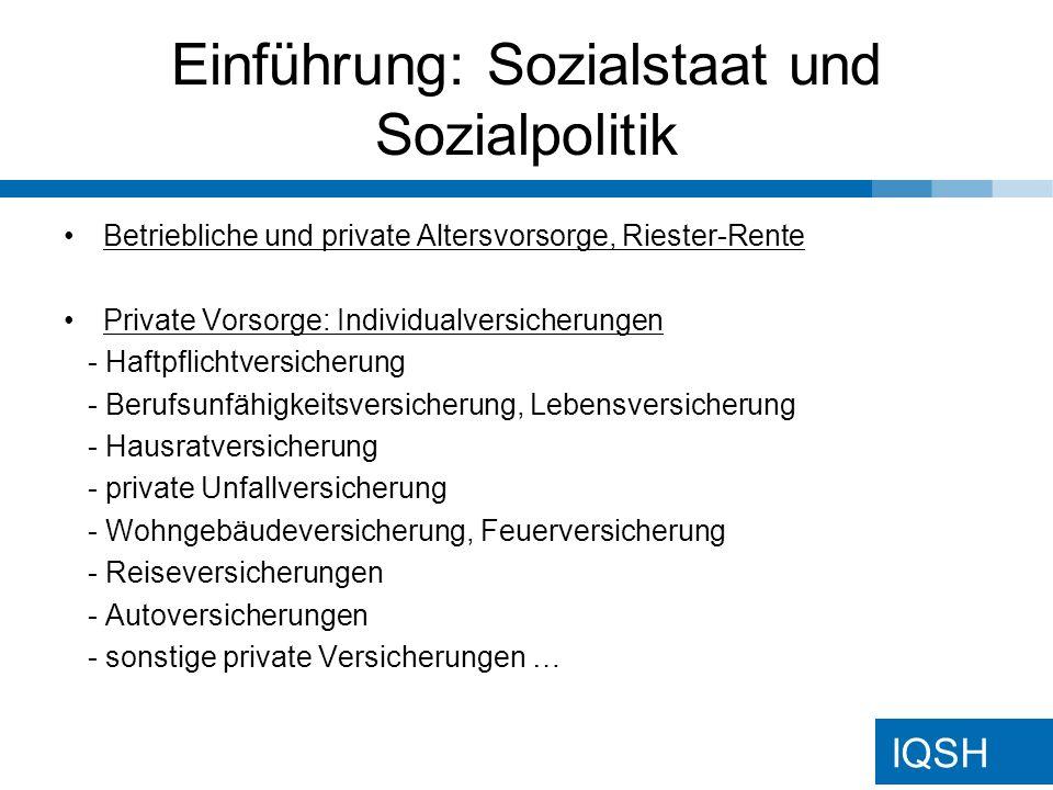 IQSH Einführung: Sozialstaat und Sozialpolitik Betriebliche und private Altersvorsorge, Riester-Rente Private Vorsorge: Individualversicherungen - Haf
