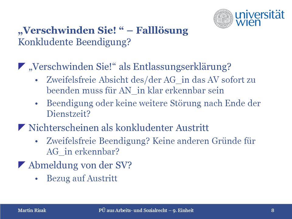 """Martin RisakPÜ aus Arbeits- und Sozialrecht – 9. Einheit8 """"Verschwinden Sie."""