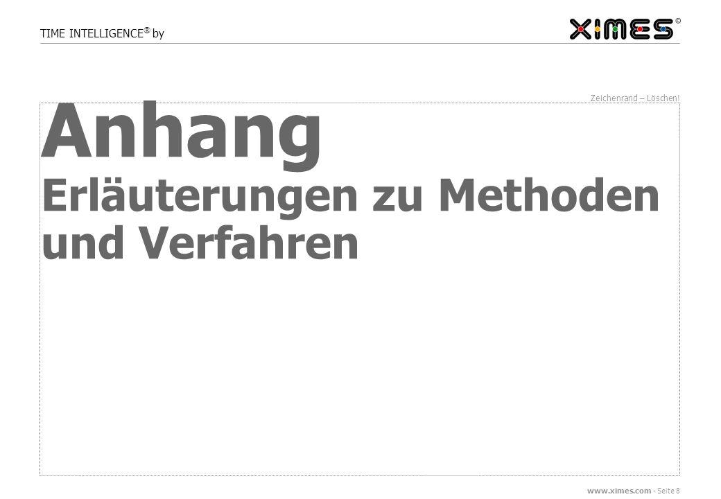 www.ximes.com - Seite 8 TIME INTELLIGENCE ® by Zeichenrand – Löschen.