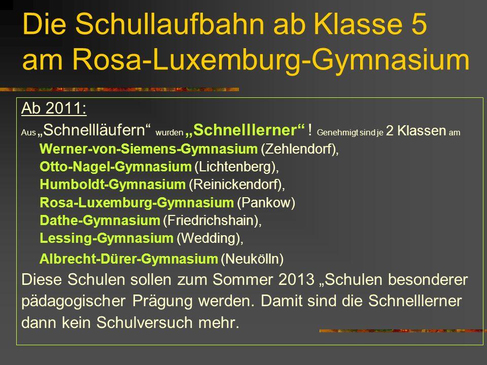 """Die Schullaufbahn ab Klasse 5 am Rosa-Luxemburg-Gymnasium Ab 2011: Aus """"Schnellläufern wurden """"Schnelllerner ."""