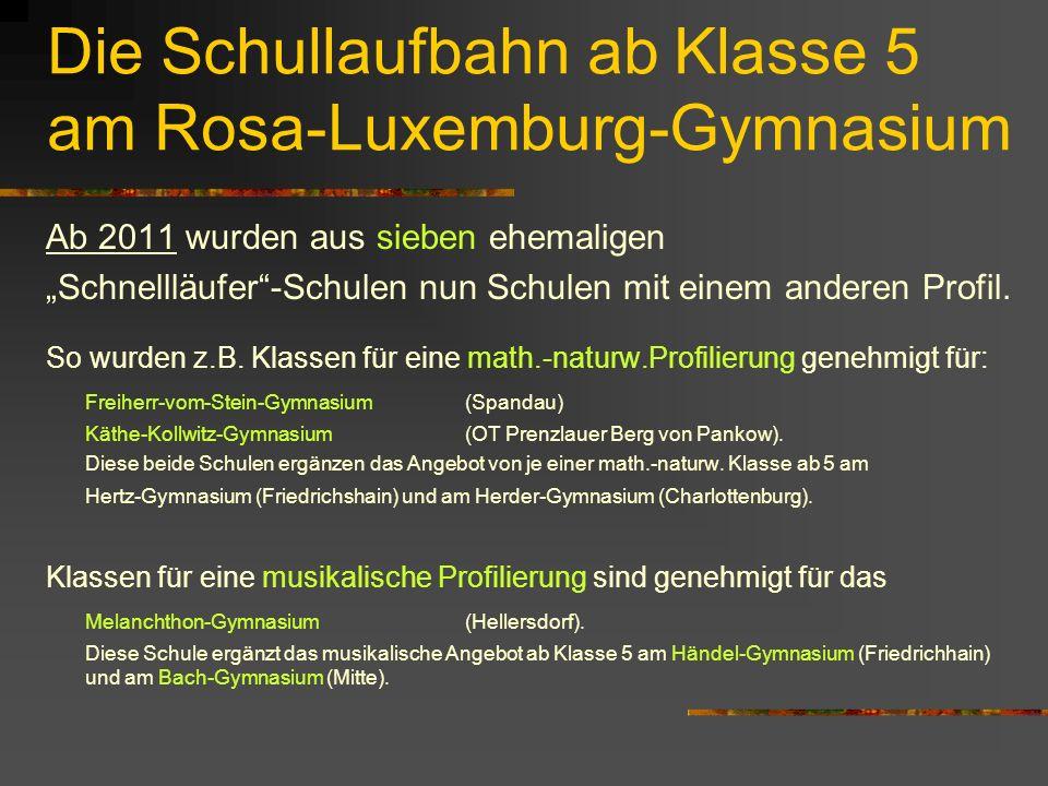 """Die Schullaufbahn ab Klasse 5 am Rosa-Luxemburg-Gymnasium Ab 2011 wurden aus sieben ehemaligen """"Schnellläufer -Schulen nun Schulen mit einem anderen Profil."""