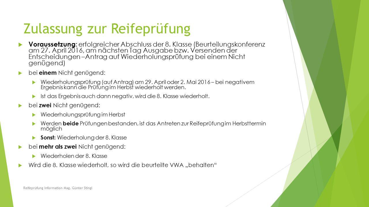 Zulassung zur Reifeprüfung  Voraussetzung : erfolgreicher Abschluss der 8.