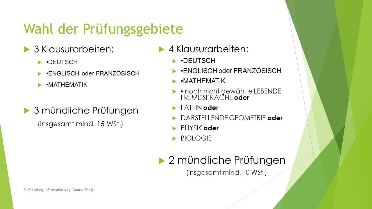 Wahl der Prüfungsgebiete  3 Klausurarbeiten:  DEUTSCH  ENGLISCH oder FRANZÖSISCH  MATHEMATIK  3 mündliche Prüfungen (insgesamt mind.