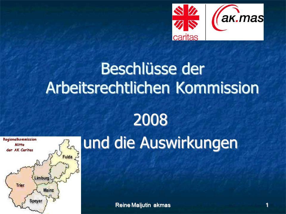 Reine Maljutin akmas1 Beschlüsse der Arbeitsrechtlichen Kommission Beschlüsse der Arbeitsrechtlichen Kommission 2008 2008 und die Auswirkungen und die Auswirkungen