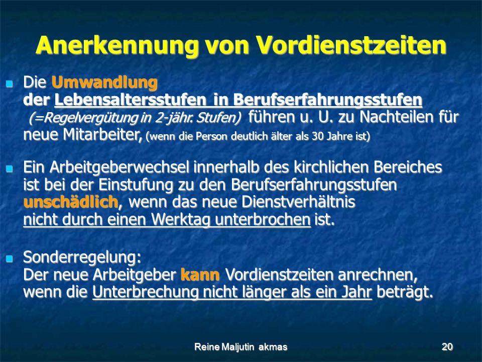 Reine Maljutin akmas20 Anerkennung von Vordienstzeiten Die Umwandlung der Lebensaltersstufen in Berufserfahrungsstufen (=Regelvergütung in 2-jähr.