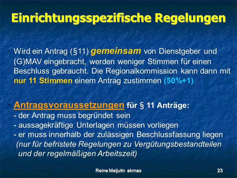 Reine Maljutin akmas23 Einrichtungsspezifische Regelungen  Wird ein Antrag (§11) gemeinsam von Dienstgeber und (G)MAV eingebracht, werden weniger Stimmen für einen Beschluss gebraucht.