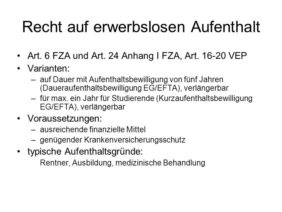 Recht auf erwerbslosen Aufenthalt Art. 6 FZA und Art.