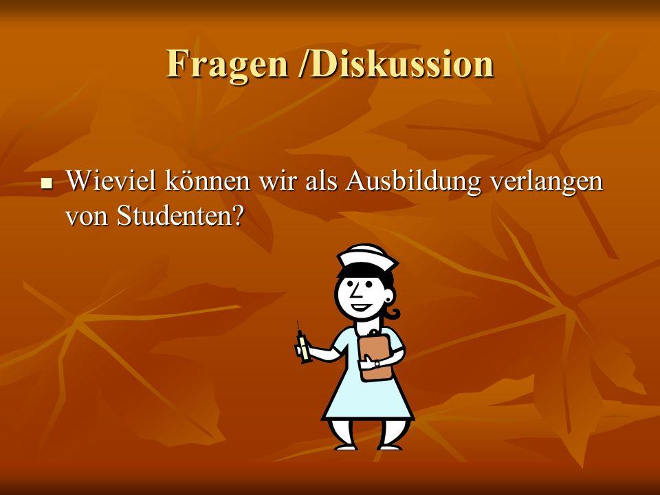 Fragen /Diskussion Wieviel können wir als Ausbildung verlangen von Studenten.