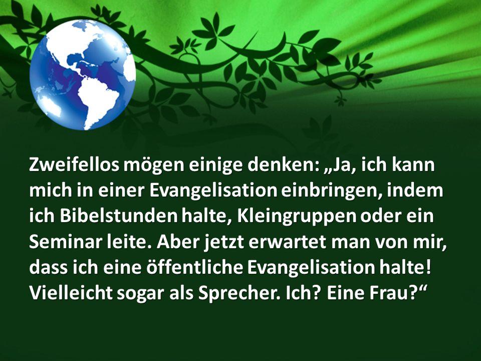 Die Beteiligung von Frauen an der Evangelisation, dem großen Dienst der Weitergabe des Evangeliums, darf in unserer Generation nicht aufhören.