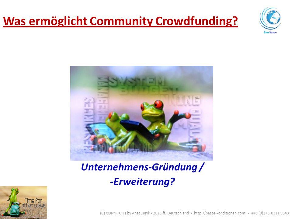 Unternehmens-Gründung / -Erweiterung. Was ermöglicht Community Crowdfunding.