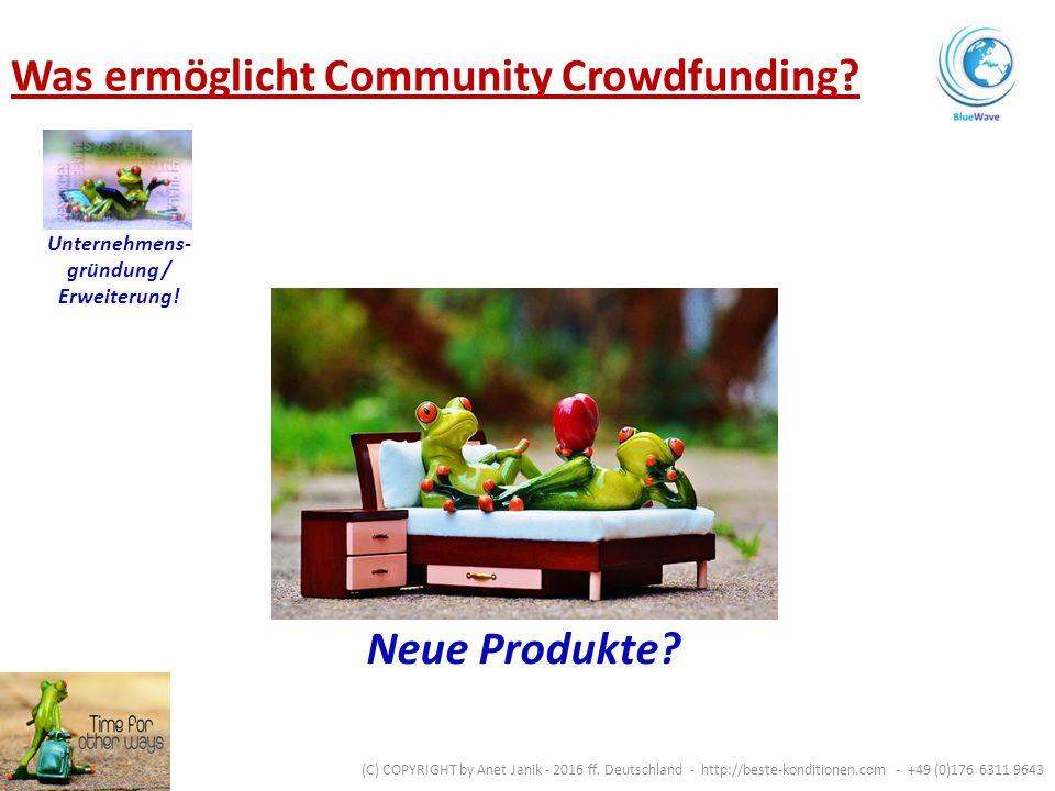 Neue Produkte. Unternehmens- gründung / Erweiterung.