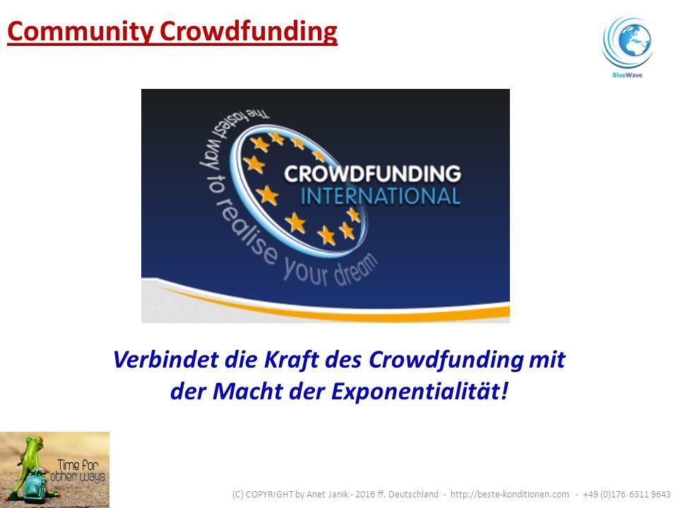 Community Crowdfunding Verbindet die Kraft des Crowdfunding mit der Macht der Exponentialität.