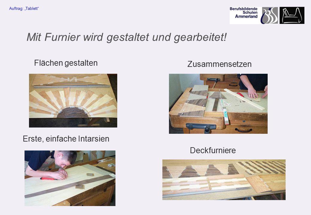 """Zusammensetzen Deckfurniere Erste, einfache Intarsien Flächen gestalten Auftrag: """"Tablett Mit Furnier wird gestaltet und gearbeitet!"""