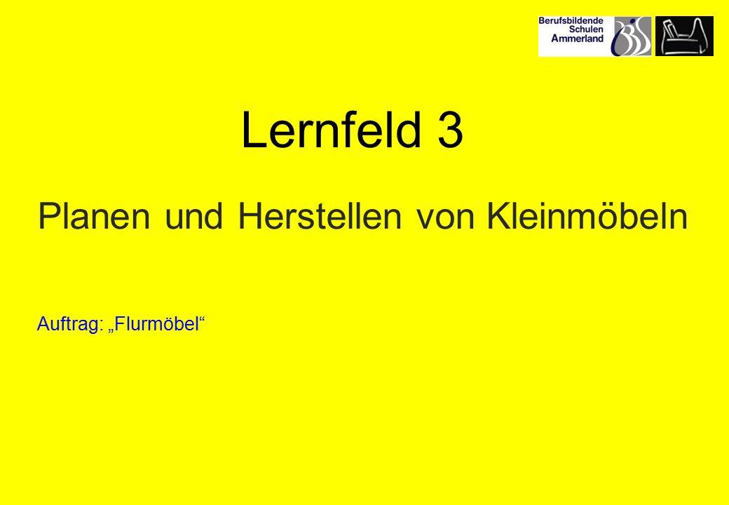 """Planen und Herstellen von Kleinmöbeln Auftrag: """"Flurmöbel Lernfeld 3"""