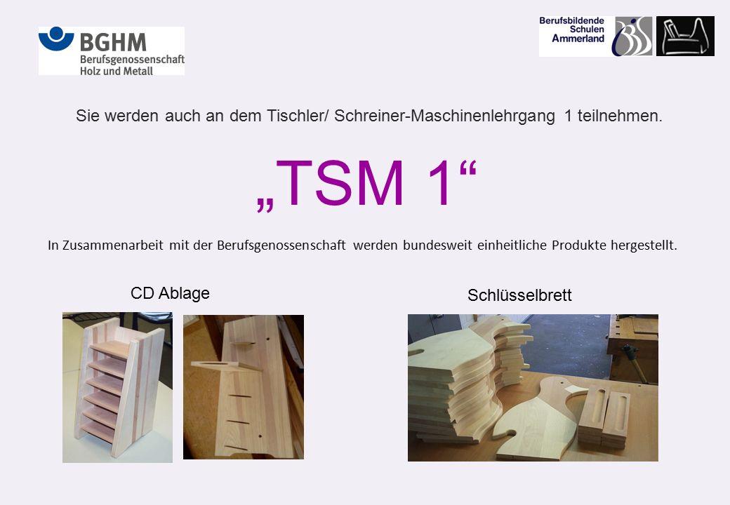 Sie werden auch an dem Tischler/ Schreiner-Maschinenlehrgang 1 teilnehmen.
