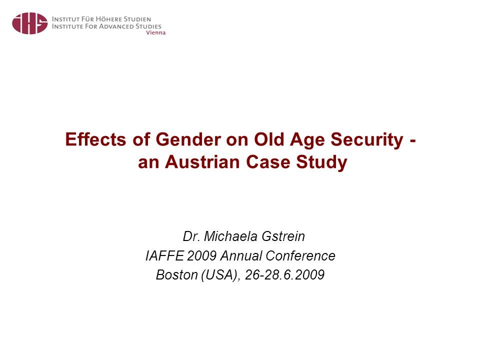Effects of Gender on Old Age Security - an Austrian Case Study Dr.
