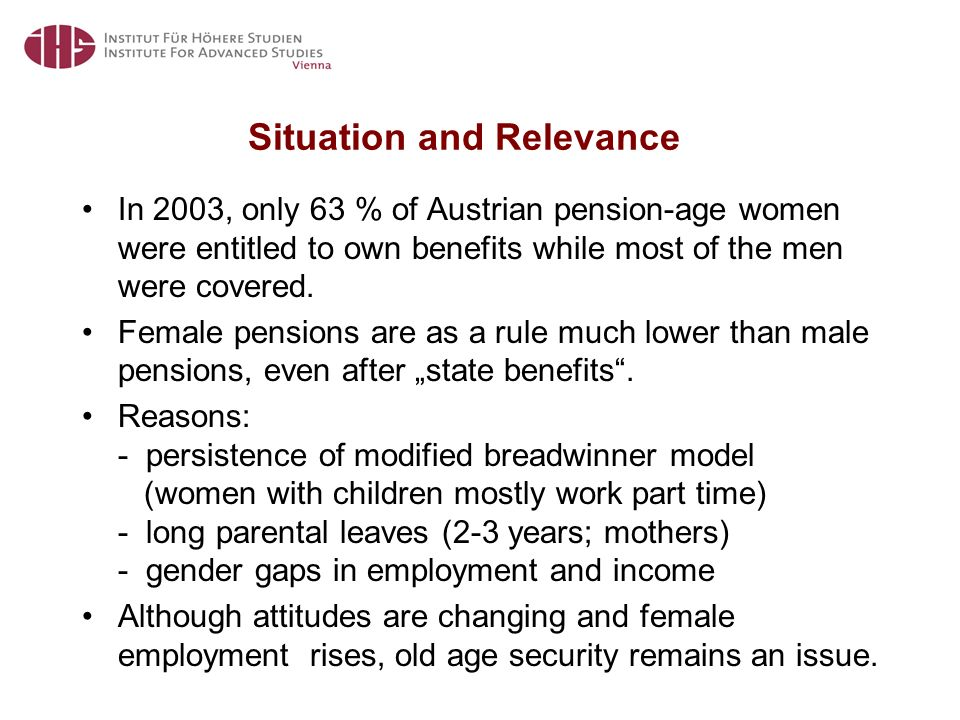 Situation and Relevance In 2003, only 63 % of Austrian pension-age women were entitled to own benefits while most of the men were covered.