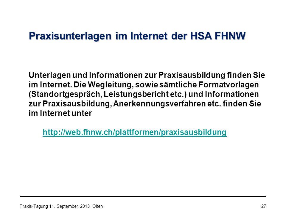 Praxisunterlagen im Internet der HSA FHNW Unterlagen und Informationen zur Praxisausbildung finden Sie im Internet. Die Wegleitung, sowie sämtliche Fo