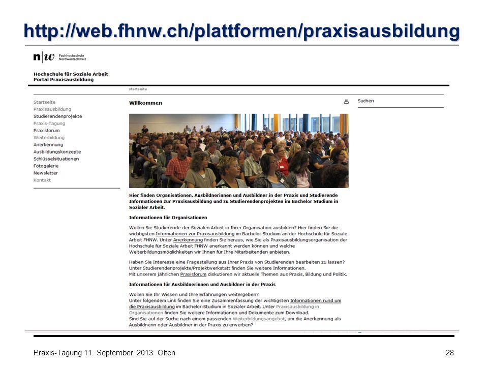 http://web.fhnw.ch/plattformen/praxisausbildung Praxis-Tagung 11. September 2013 Olten28
